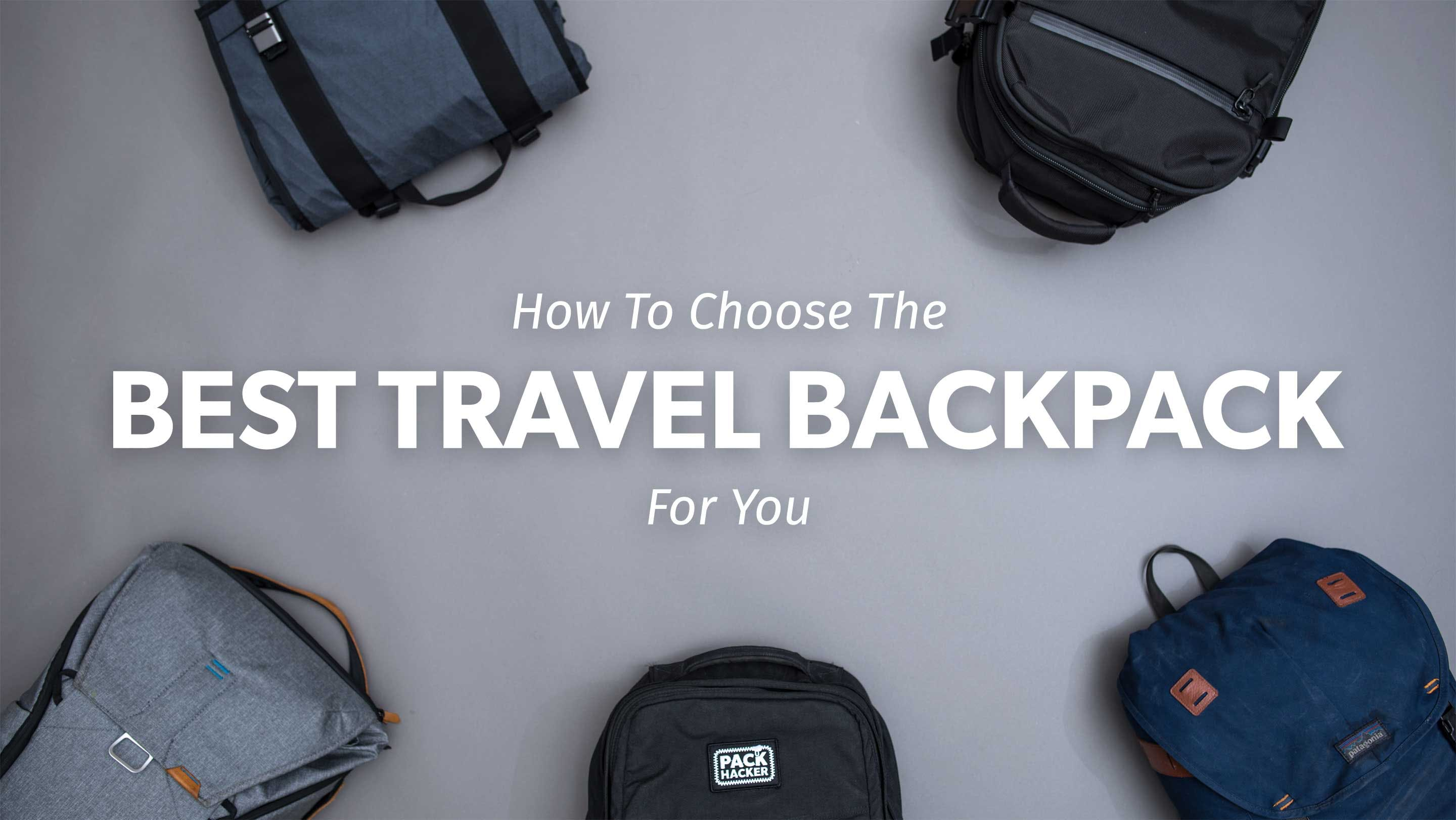 19047430b768 Best Travel Backpack  How To Pick In 2019