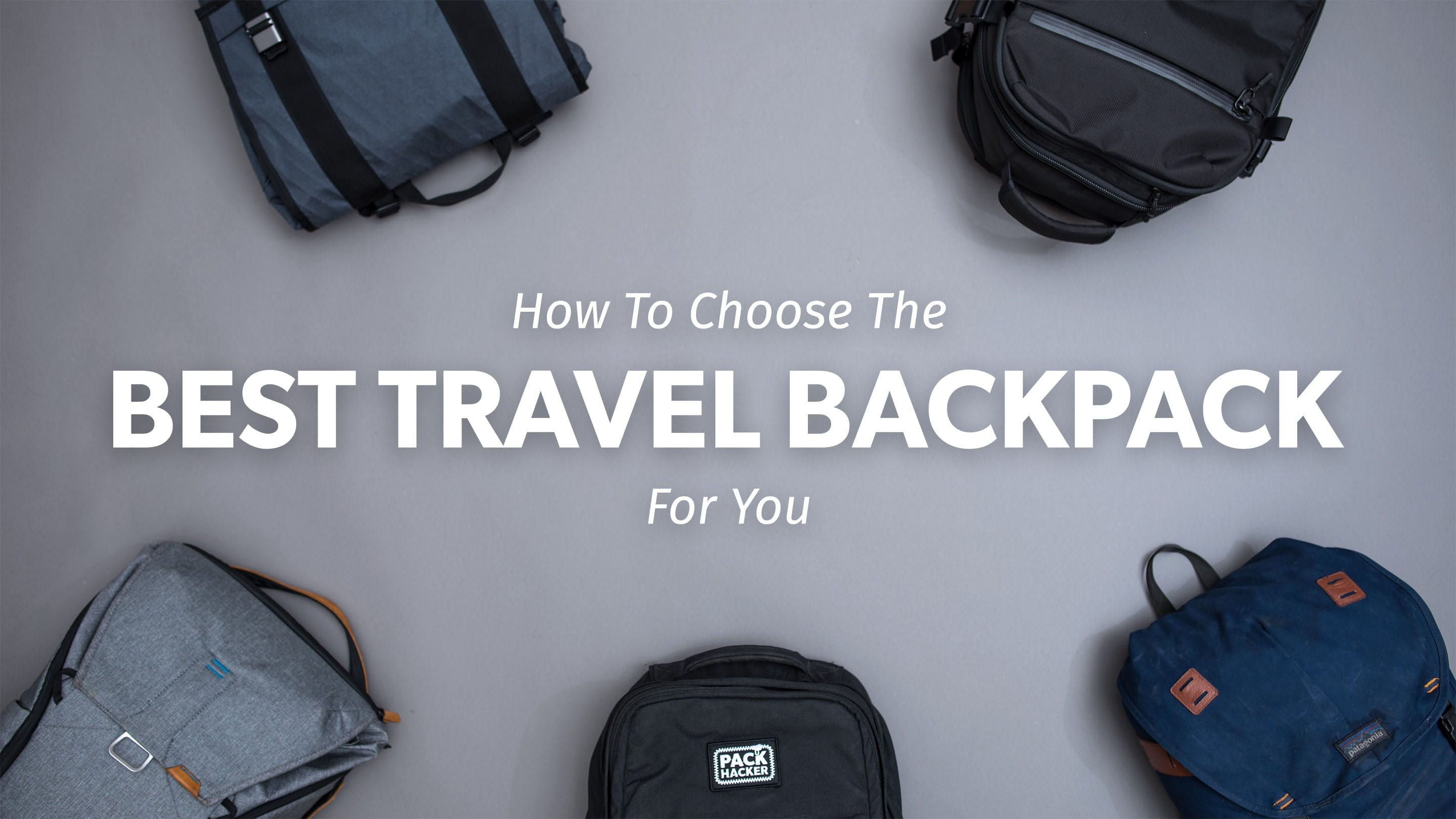 How To Pick The Best Travel Backpack 2018
