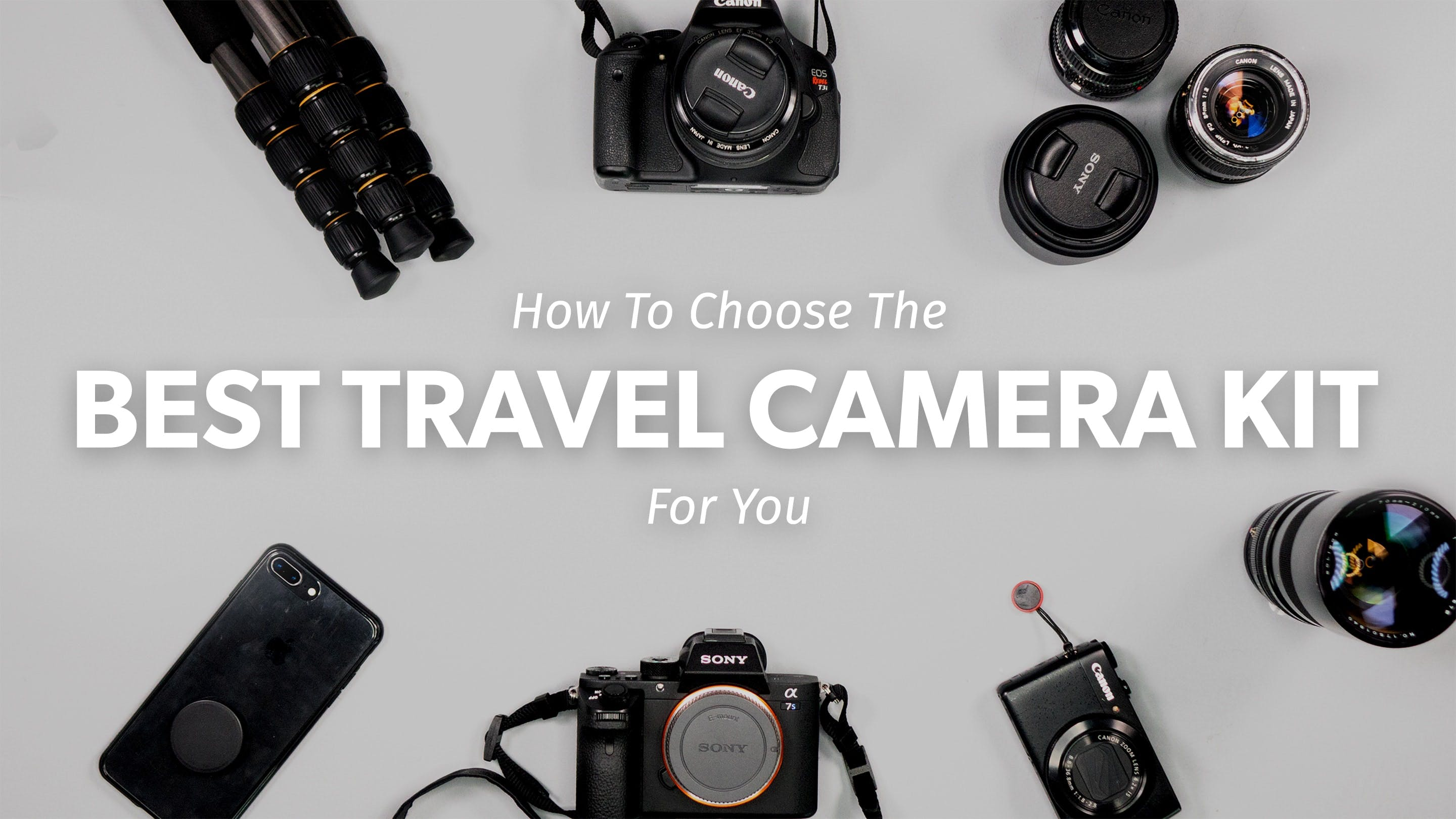Best Travel Camera: How to Choose in 2018 | Pack Hacker
