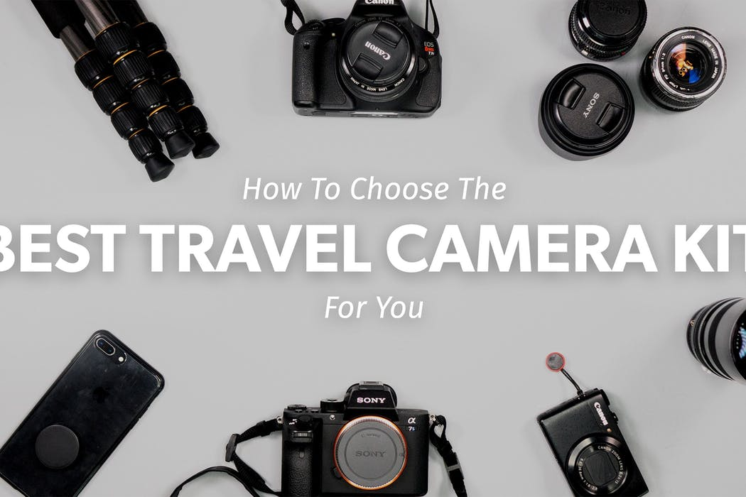 How to choose the Best Travel Camera Kit for you | Pack Hacker